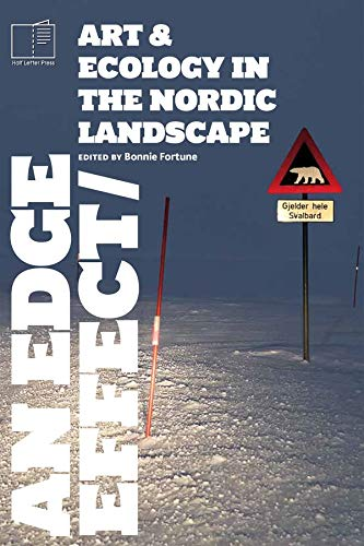 9780981802343: An Edge Effect: Art & Ecology in the Nordic Landscape