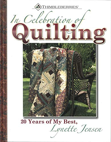 In Celebration of Quilting: 20 Years of My Best (Thimbleberries): Jensen, Lynette
