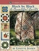 Block by Block to Beautiful Quilts -: Lynette Jensen