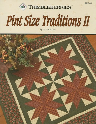 Thimbleberries Pint Size Traditions II (9780981804071) by Lynette Jensen