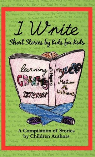 9780981805450: I Write Short Stories by Kids for Kids Vol. 1