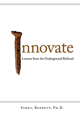 9780981807454: Innovate: Lessons from the Underground Railroad