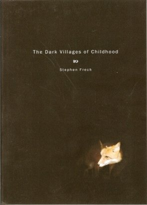 The Dark Villages of Childhood: Stephen Frech
