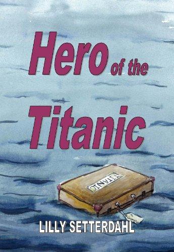 9780981808970: Hero of the Titanic