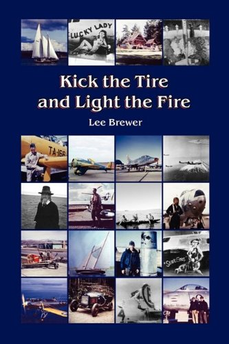 9780981809281: Kick the Tire and Light the Fire