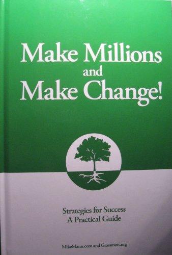 9780981810508: Make Millions and Make Change!
