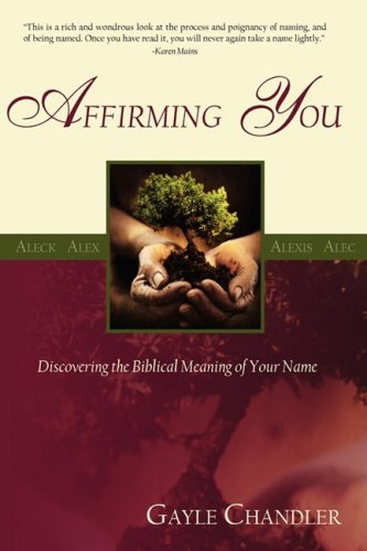 Affirming You: Discovering the Biblical Meaning of: Gayle Chandler