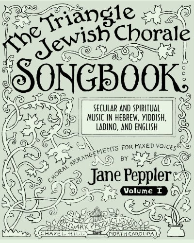 9780981811567: The Triangle Jewish Chorale Songbook: Secular and spiritual music in Hebrew, Yiddish, Ladino, and English: choral arrangements for mixed voices: 1