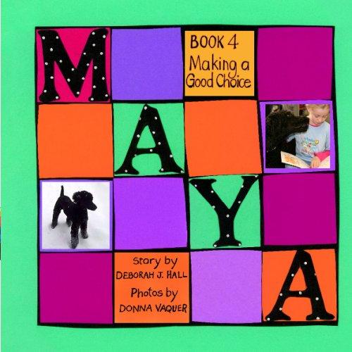 9780981812182: Maya Book Four: Making A Good Choice