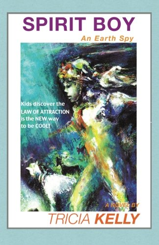 Spirit Boy: An Earth Spy: Kelly, Tricia