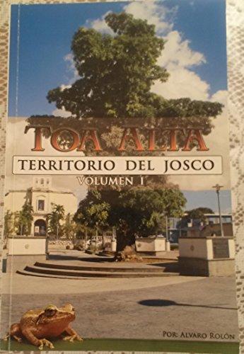 9780981817514: Toa Alta Territorio Del Josco Vol-1