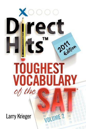 9780981818467: Direct Hits Toughest Vocabulary of the SAT: Volume 2 2011 Edition