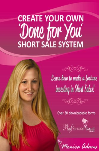 Create your own 'Done for you' Short Sale System: Monica Adams