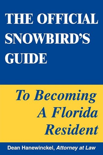 9780981823300: The Official Snowbird's Guide to Becoming a Florida Resident