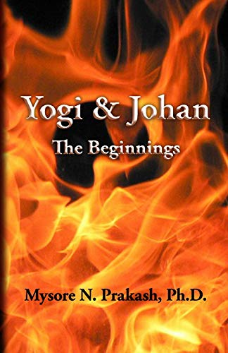 Yogi and Johan: The Beginnings: Mysore N. Prakash