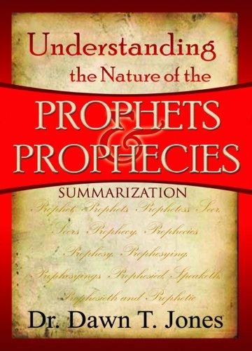 9780981825304: Understanding the Nature of the Prophets & Prophecies - Summarization