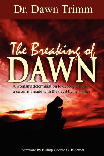 9780981825335: The Breaking of Dawn