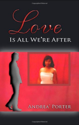 Love Is All We're After: Andrea' Porter
