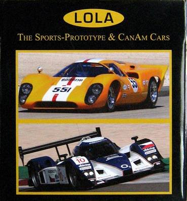 9780981827216: Lola: The Sports-Prototype & CanAm Cars