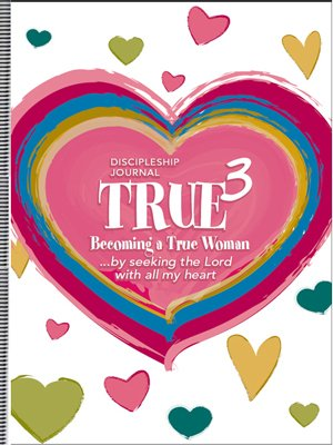Becoming a True Woman: By Seeking the Lord with All My Heart (True) (0981828329) by Susan Hunt
