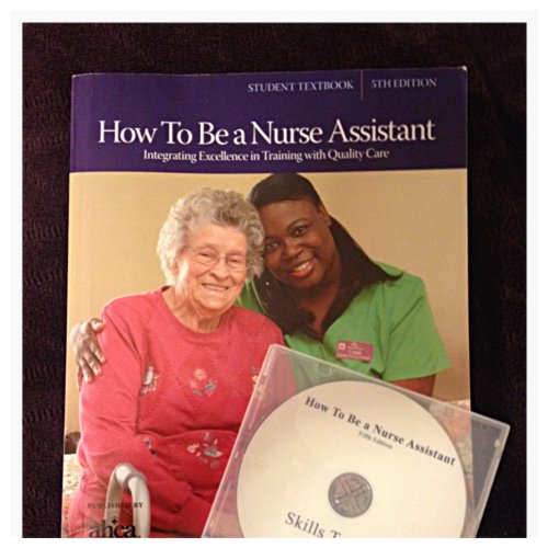 How to Be a Nurse Assistant: Student Textbook: Boschert, Jeanne A.