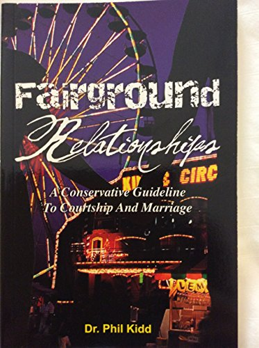 9780981831305: Fairground Relationships: A Conservative Guideline to Courtship and Marriage