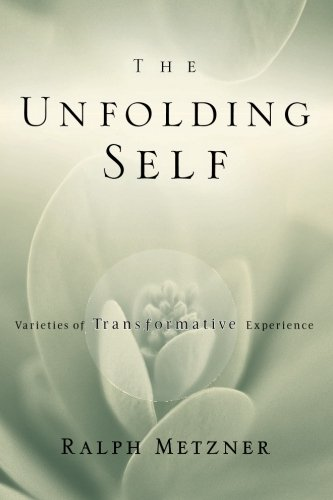 9780981831800: The Unfolding Self: Varieties of Transformative Experience