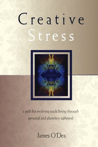 9780981831862: Creative Stress: A Path for Evolving Souls Living Through Personal and Planetary Upheaval