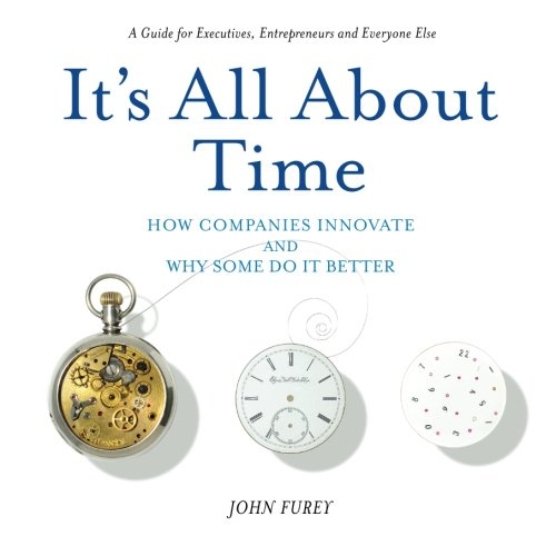 9780981831886: Its All About Time: How Companies Innovate and Why Some Do It Better