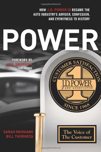 POWER: How J.D. Power III Became the: Morgans, Sarah; Thorness,