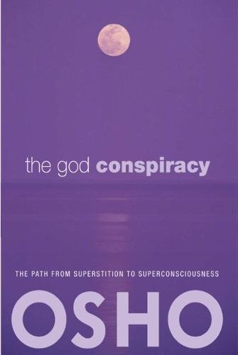 9780981834108: The God Conspiracy: The Path from Superstition to Super Consciousness -- with Audio/Video