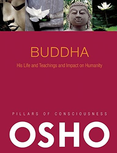 9780981834153: Buddha: His Life and Teachings and Impact on Humanity -- with Audio/Video (Pillars of Consciousness)