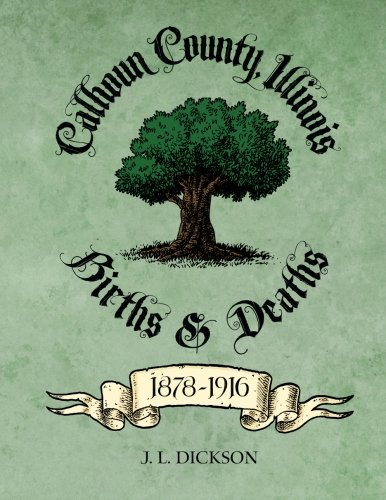 Calhoun County, Illinois Births Deaths 1878-1916: J. L. Dickson
