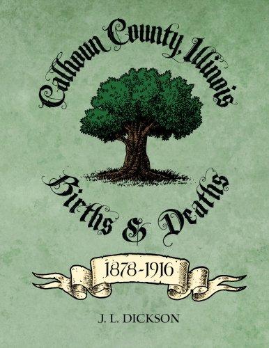 Calhoun County, Illinois Births Deaths 1878-1916: J. L. Dickson
