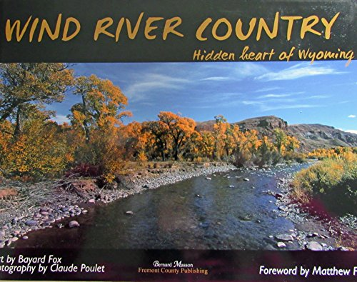 9780981838403: Wind River Country: Hidden Heart of Wyoming