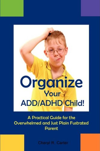 9780981841717: Organize Your ADD/ADHD Child