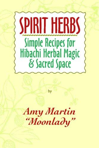 9780981842400: Spirit Herbs: Simple Recipes For Hibachi Herbal Magic & Sacred Space