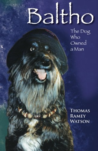 9780981843001: Baltho: The Dog Who Owned a Man