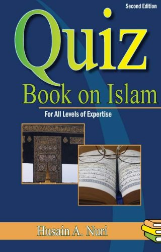 Quiz Book on Islam for All Levels of Expertise: Nuri, Husain