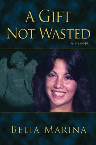 A Gift Not Wasted: Marina, Belia