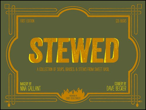 Stewed: A Collection of Soups, Braises, & Stews from Sweet Basil: Becker, David