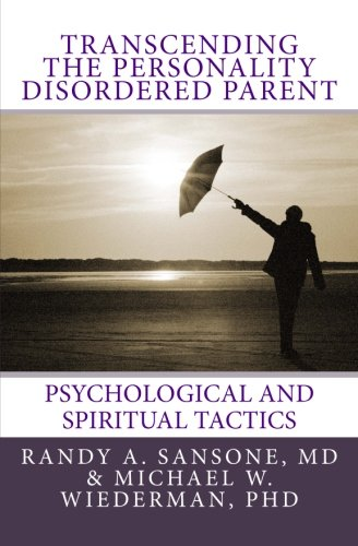 9780981853406: Transcending the Personality Disordered Parent: Psychological and Spiritual Tactics