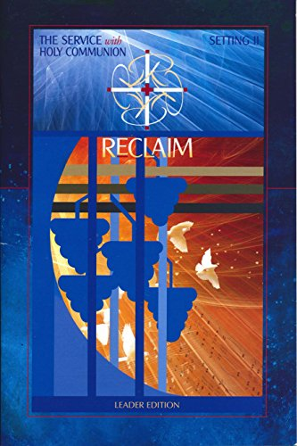 9780981853819: ReClaim Lutheran Hymnal for Church and Home: The Service with Holy Communion, Setting II — Leader Edition