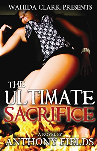 9780981854588: The Ultimate Sacrifice (Wahida Clark Presents Publishing)