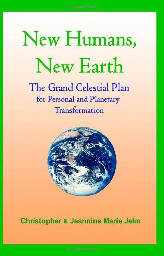 9780981855301: New Humans, New Earth: The Grand Celestial Plan for Personal and Planetary Transformation
