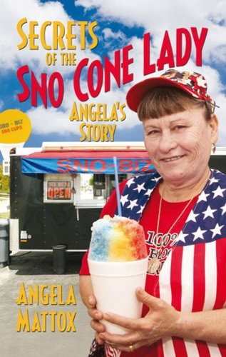 9780981859002: Secrets of The Sno-Cone Lady: Angela's Story