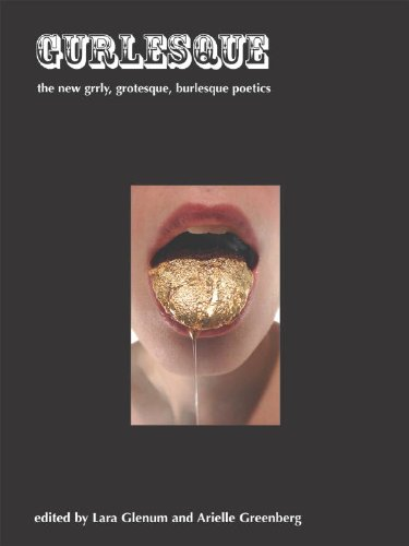 9780981859149: Gurlesque: The New Grrly, Grotesque, Burlesque Poetics