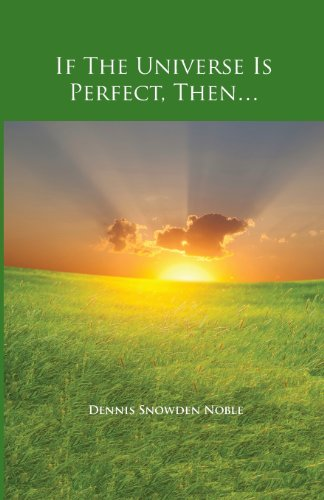 If the Universe Is Perfect, Then.: Dennis Noble