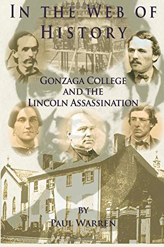 9780981865447: In the Web of History: Gonzaga College and the Lincoln Assassination