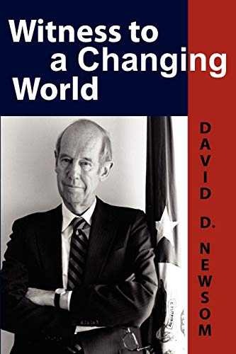 9780981865461: Witness to a Changing World (ADST-DACOR Diplomats and Diplomacy)